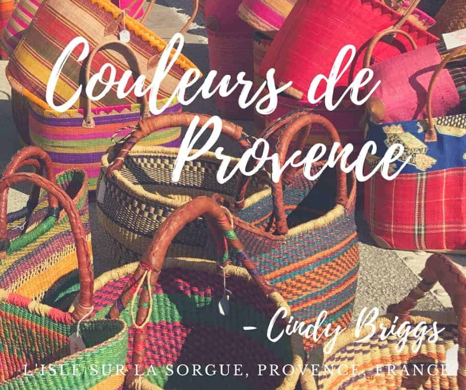 Provence, Surrounded by the Couleours of Provence